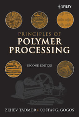 Tadmor, Zehev - Principles of Polymer Processing, ebook