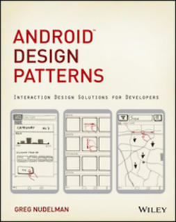 Nudelman, Greg - Android Design Patterns: Interaction Design Solutions for Developers, e-bok