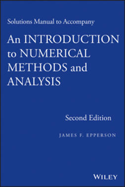 Epperson, James F. - Solutions Manual to Accompany An Introduction to Numerical Methods and Analysis, ebook