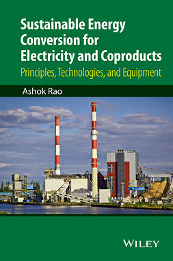 Rao, Ashok - Sustainable Energy Conversion for Electricity and Coproducts: Principles, Technologies, and Equipment, e-bok