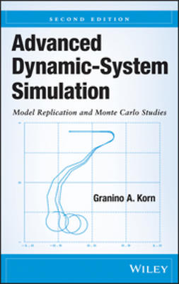 Korn, Granino A. - Advanced Dynamic-System Simulation: Model Replication and Monte Carlo Studies, ebook