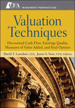 Larrabee, David T. - Valuation Techniques: Discounted Cash Flow, Earnings Quality, Measures of Value Added, and Real Options, e-bok