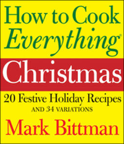 Bittman, Mark - How to Cook Everything Christmas, ebook
