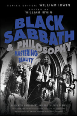 Irwin, William - Black Sabbath and Philosophy: Mastering Reality, ebook