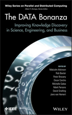 Atkinson, Malcolm - The Data Bonanza: Improving Knowledge Discovery in Science, Engineering, and Business, ebook