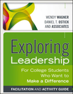 Ostick, Daniel T. - Exploring Leadership: For College Students Who Want to Make a Difference, ebook