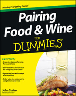 Szabo, John - Pairing Food and Wine For Dummies, ebook