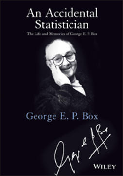 Box, George E. P. - An Accidental Statistician: The Life and Memories of George E. P. Box, ebook