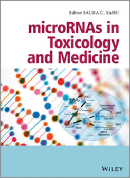 Sahu, Saura C. - microRNAs in Toxicology and Medicine, ebook