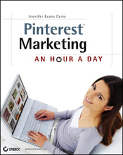 Cario, Jennifer Evans - Pinterest Marketing: An Hour a Day, ebook