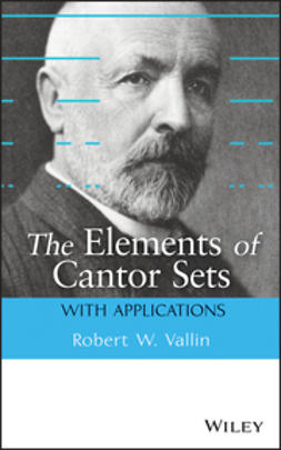 Vallin, Robert W. - The Elements of Cantor Sets: With Applications, ebook