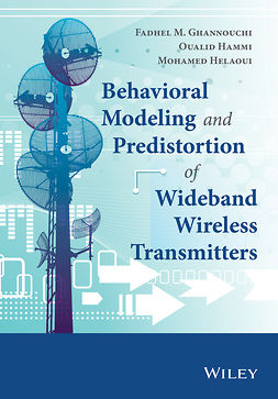 Ghannouchi, Fadhel M. - Behavioral Modeling and Predistortion of Wideband Wireless Transmitters, ebook