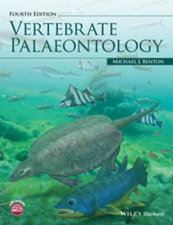 Benton, Michael J. - Vertebrate Palaeontology, ebook