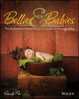 Puc', Sandy - Bellies and Babies: The Business of Maternity and Newborn Photography, ebook