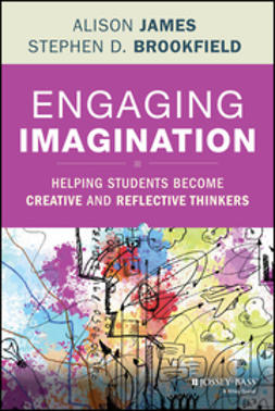 Brookfield, Stephen D. - Engaging Imagination: Helping Students Become Creative and Reflective Thinkers, e-bok