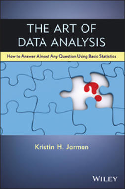 Jarman, Kristin H. - The Art of Data Analysis: How to Answer Almost any Question Using Basic Statistics, ebook