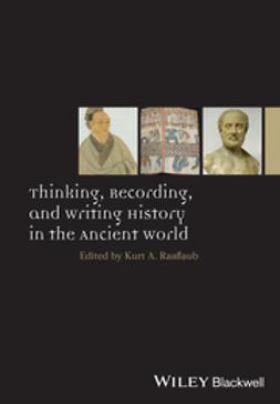 Raaflaub, Kurt A. - Thinking, Recording, and Writing History in the Ancient World, e-bok
