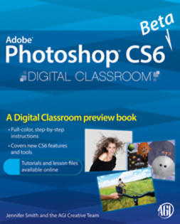 - Photoshop CS6 Beta New Features: Digital Classroom Preview, ebook