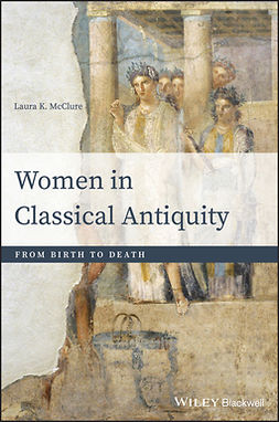 McClure, Laura K. - Women in Classical Antiquity: From Birth to Death, e-bok