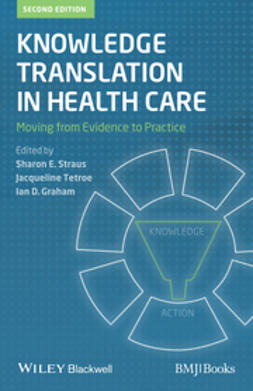 Straus, Sharon - Knowledge Translation in Health Care: Moving from Evidence to Practice, ebook