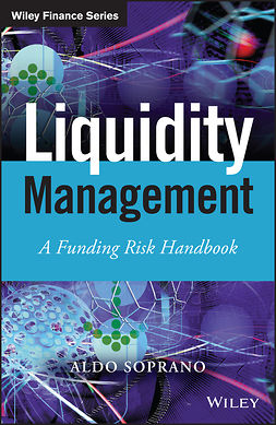 Soprano, Aldo - Liquidity Management: A Funding Risk Handbook, ebook