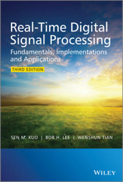 Kuo, Sen M. - Real-Time Digital Signal Processing: Fundamentals, Implementations and Applications, e-kirja