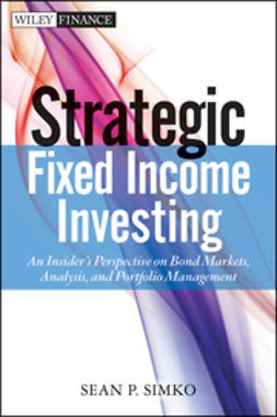 Simko, Sean P. - Strategic Fixed Income Investing: An Insider's Perspective on Bond Markets, Analysis, and Portfolio Management, ebook