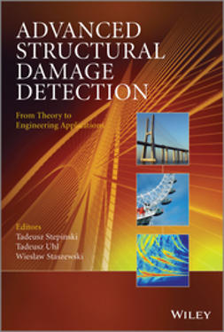 Stepinski, Tadeusz - Advanced Structural Damage Detection: From Theory to Engineering Applications, ebook