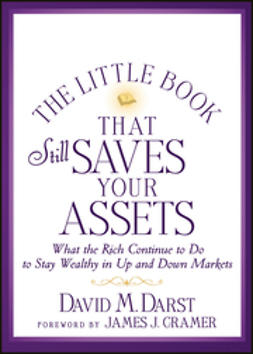 Darst, David M. - The Little Book that Still Saves Your Assets: What The Rich Continue to Do to Stay Wealthy in Up and Down Markets, ebook