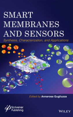 Gugliuzza, Annarosa - Smart Membranes and Sensors: Synthesis, Characterization, and Applications, e-kirja