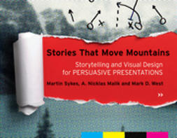 Sykes, Martin - Stories that Move Mountains: Storytelling and Visual Design for Persuasive Presentations, ebook