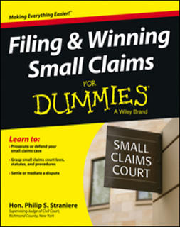 Straniere, Judge Philip - Filing & Winning Small Claims For Dummies, ebook