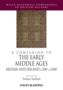 Stafford, Pauline - A Companion to the Early Middle Ages: Britain and Ireland c.500-1100, ebook