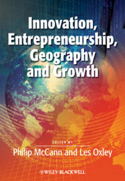McCann, Philip - Innovation, Entrepreneurship, Geography and Growth, e-bok