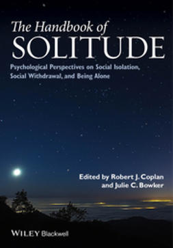 Coplan, Robert J. - The Handbook of Solitude: Psychological Perspectives on Social Isolation, Social Withdrawal, and Being Alone, ebook