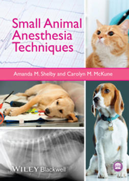 McKune, Carolyn - Small Animal Anesthesia Techniques, ebook