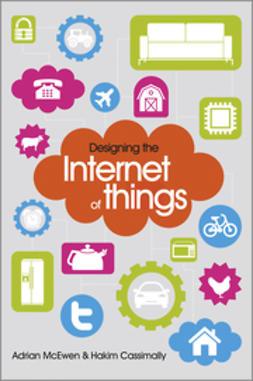 McEwen, Adrian - Designing the Internet of Things, e-kirja