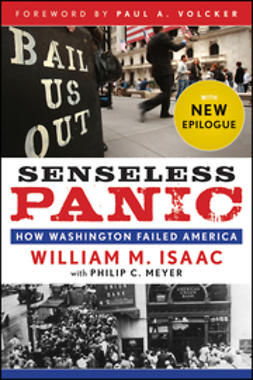 Isaac, William M. - Senseless Panic: How Washington Failed America, ebook