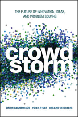 Abrahamson, Shaun - Crowdstorm: The Future of Innovation, Ideas, and Problem Solving, ebook