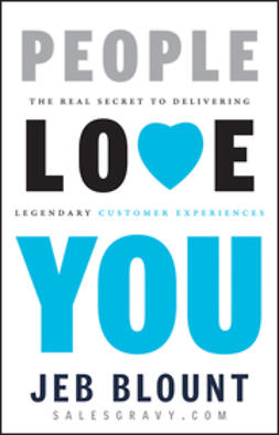 Blount, Jeb - People Love You: The Real Secret to Delivering Legendary Customer Experiences, ebook