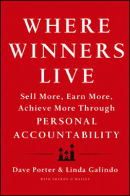 Galindo, Linda - Where Winners Live: Sell More, Earn More, Achieve More Through Personal Accountability, ebook