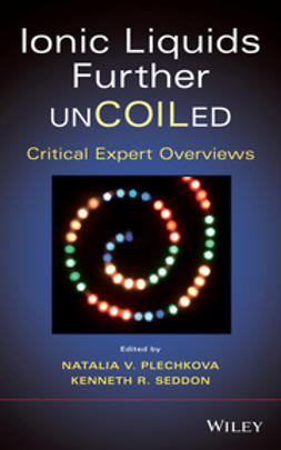 Plechkova, Natalia V. - Ionic Liquids further UnCOILed: Critical Expert Overviews, ebook