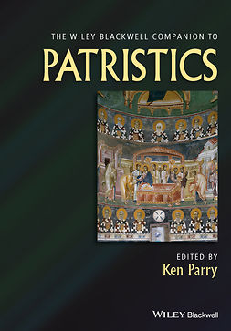 Parry, Ken - The Wiley Blackwell Companion to Patristics, ebook