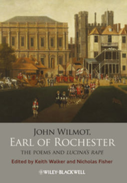 Fisher, Nicholas - John Wilmot, Earl of Rochester: The Poems and Lucina's Rape, ebook