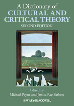 Payne, Michael - A Dictionary of Cultural and Critical Theory, e-bok