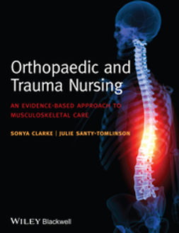 Clarke, Sonya - Orthopaedic and Trauma Nursing: An Evidence-based Approach to Musculoskeletal Care, e-bok