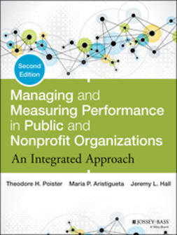 Aristigueta, Maria P. - Managing and Measuring Performance in Public and Nonprofit Organizations: An Integrated Approach, ebook