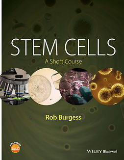 Burgess, Rob - Stem Cells: A Short Course, ebook