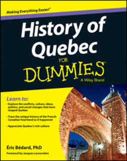 Bédard, Eric - History of Quebec For Dummies, e-kirja