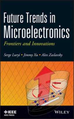Luryi, Serge - Future Trends in Microelectronics: Frontiers and Innovations, ebook
